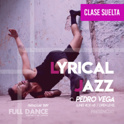 LYRICAL JAZZ - Pedro Vega - CLASE SUELTA - ONLINE ZOOM LUNES 18:30 HS -  10 DE MAYO
