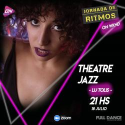 Theater Jazz. Lu Tolis. 18/07 21hs. Jornada de Ritmos ON WKND