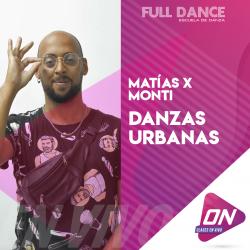 Danzas Urbanas - Matías Monti. Martes 14/07 12:00hs. Clases Online en Vivo