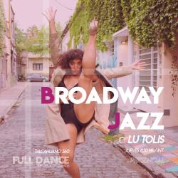 BROADWAY JAZZ - Lucila Tolis - Presencial JUEVES 11:30 HS -  29 de JULIO