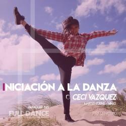 INICIACIÓN A LA DANZA - Ceci Vazquez - Presencial MARTES 17:00 HS - PACK AGOSTO