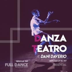 DANZA TEATRO - Daniel Daverio - Presencial MIÉRCOLES 20:00 HS - PACK AGOSTO