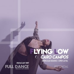 FLYING LOW - Caro Campos - Presencial MIERCOLES 18:30 HS - PACK AGOSTO