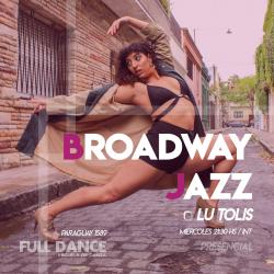 BROADWAY JAZZ - Lucila Tolis - Presencial MIERCOLES 21:30 HS - PACK AGOSTO