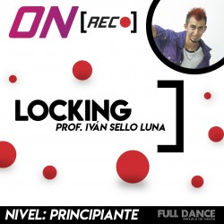 Locking. Iván Sello Luna. Nivel: Principiante