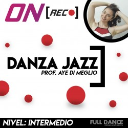 Danza Jazz - Aye Di Meglio. Nivel: Intermedio